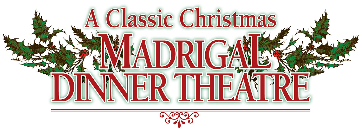 A Classic Christmas Madrigal Dinner Theatre