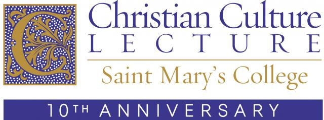 Christian Culture Lecture 10th Anniversary, Saint Mary's College